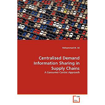 Centralised Demand Information Sharing in Supply Chains by Ali & Mohammad M.