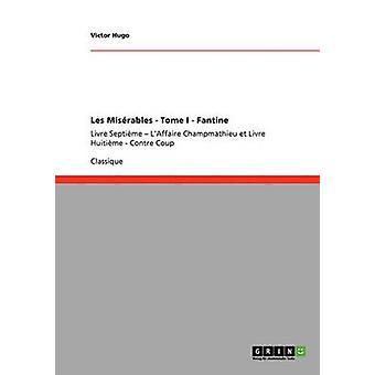 Les Misrables  Tome I  FantineLivre  Cinquime  La Descente et Livre Sixime  Javert by Hugo & Victor