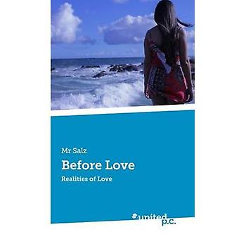 Before Love by Mr Salz