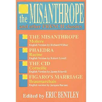 Eric Bentleyn Misanthrope ja muut ranskalaiset klassikot