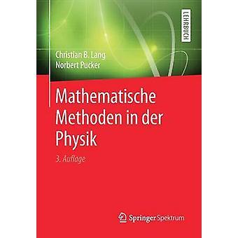 Mathematische Methoden in der Physik by Lang & Christian B.
