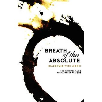 Breath of the Absolute  Dialogues with Mooji by Mooji