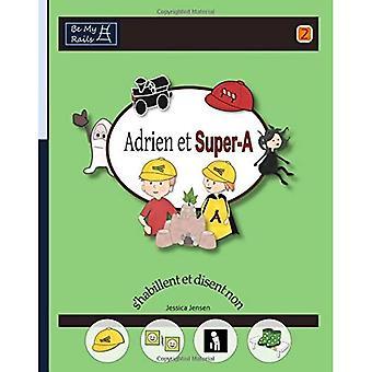 Adrien Et Super-A S'Habillent Et Disent Non: Lecons de Vie Pour Enfants� Avec Autisme Ou Tdah