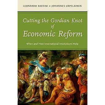 Cutting the Gordian Knot of Economic Reform - When and How Internation