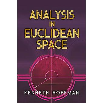 Analysis in Euclidean Space by Kenneth Hoffman - 9780486833651 Book