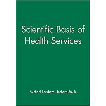 Scientific Basis of Health Services by Michael Peckham - Richard Smit