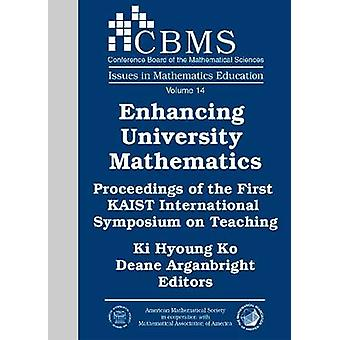 Enhancing University Mathematics - Proceedings of the First KAIST Inte