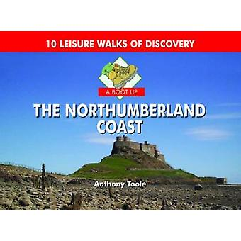 A Boot Up the Northumberland Coast by Anthony Toole - 9780857100092 B
