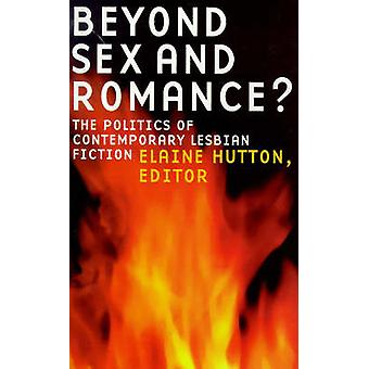 Beyond Sex and Romance? - Politics of Contemporary Lesbian Literature