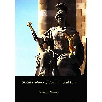 Global Features of Constitutional Law by Francois Venter - 9789058505