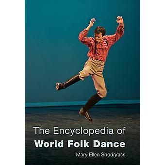 The Encyclopedia of World Folk Dance by Mary Ellen Snodgrass - 978144