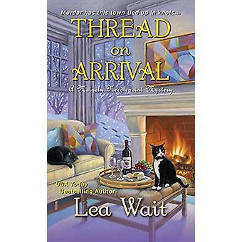 Thread on Arrival by Lea Wait - 9781496716736 Book