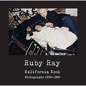 Ruby Ray - Kalifornia Kool - Photographs 1976-1982 by Ruby Ray - 978919