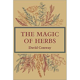 The Magic of Herbs by Conway & David David Conway