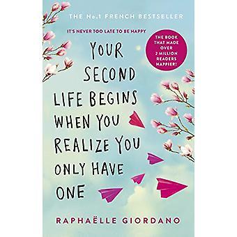 Uw tweede leven begint wanneer je je realiseert dat je maar een - De roman