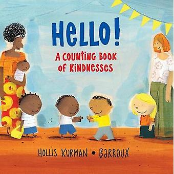 Hello! - A Counting Book of Kindnesses by Hollis Kurman - 978191307499