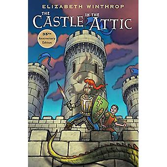 The Castle in the Attic (35th Anniversary Edition) by Elizabeth Winth