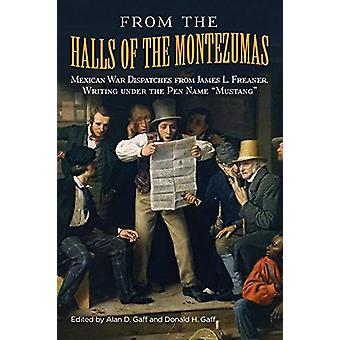 From the Halls of the Montezumas - Mexican War Dispatches from James L