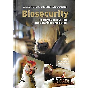 Biosecurity in Animal Production and Veterinary Medicine by Edited by Jeroen Dewulf & Edited by Filip van Immerseel
