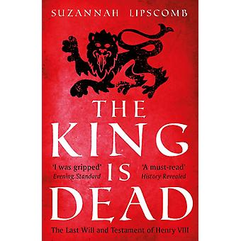 The King is Dead by Lipscomb & Suzannah