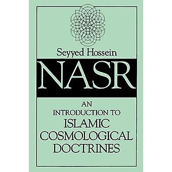 An Introduction to Islamic Cosmological Doctrines by Seyyed Hossein N