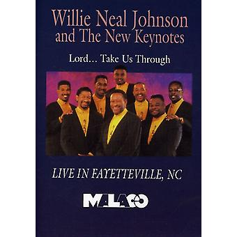 Johnson, Willie Neal & New Keynotes - Lord Take Us Through [DVD] USA import