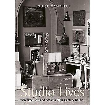 Studio Lives: Architect, Kunst en Kunstenaar in 20e-eeuws Groot-Brittannië
