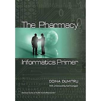 الصيدلة المعلوماتية التمهيدي من قبل دوينا دوميترو - 9781585281664 كتاب