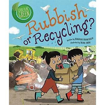 Rubbish or Recycling Good to be Green