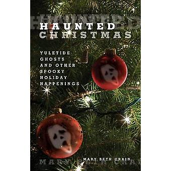 Haunted Christmas by Mary Beth Crain