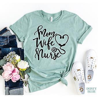 Mom Wife Nurse T-shirt