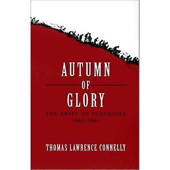 Gloryn syksy - Tennesseen armeija - 1862-1865 Thomas L. Conne