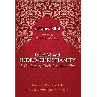 Islam and Judeo-Christianity by Jacques Ellul - 9781498238311 Book