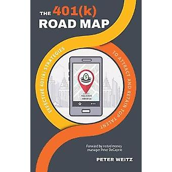 The 401(K) Road Map - A Fiduciary'S Guide to 401(K) Strategy by Peter