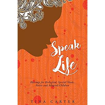 Speak Life - Blessings for Biological - Special Needs - Foster - and