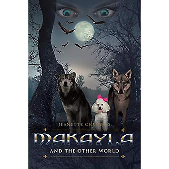 Makayla and the Other World by Jeanette Chamblis - 9781684092604 Book