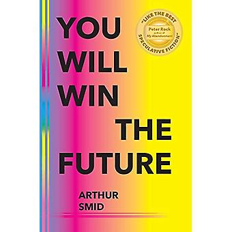 You Will Win the Future by Arthur Smid - 9781733110846 Book