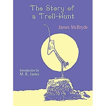 The Story of a Troll-Hunt by James McBryde - 9781930585256 Book