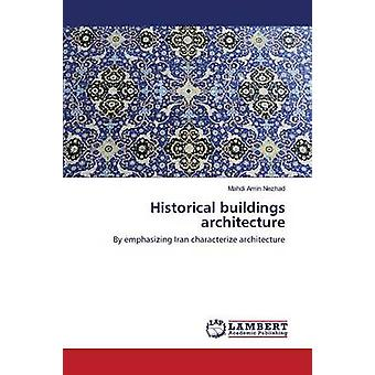 Historical Buildings Architecture by Amin Nezhad Mahdi - 978365982546