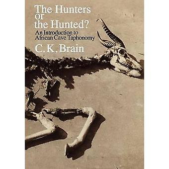 The Hunters or the Hunted by C. K. Brain