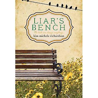 Liars Bench by Kim Michele Richardson