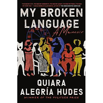 My Broken Language par Quiara Alegria Hudes