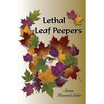 Lethal Leaf Peepers