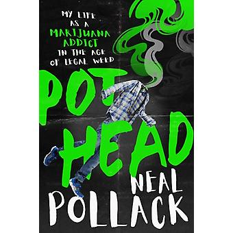 Pothead by Neal Pollack