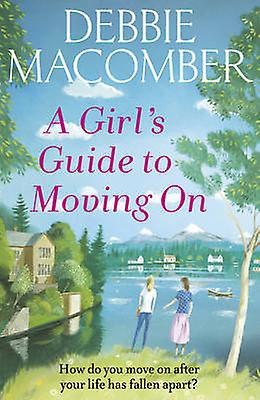 Girls Guide to Moving on by Debbie Macomber