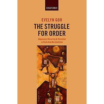 The Struggle for Order door Goh & Evelyn Shedden professor in strategische beleidsstudies aan de Australian National University