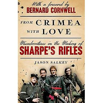 From Crimea with Love Misadventures in the Making of Sharpes Rifles