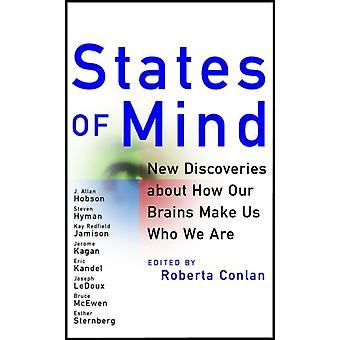 States of Mind  New Discoveries About How Our Brains Make Us Who We Are by Roberta Conlan
