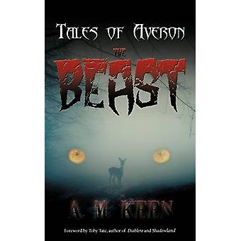 Tales of Averon The Beast by Keen & A. M.