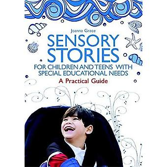 Sensory Stories for Children and Teens with Special Educational Needs A Practical Guide